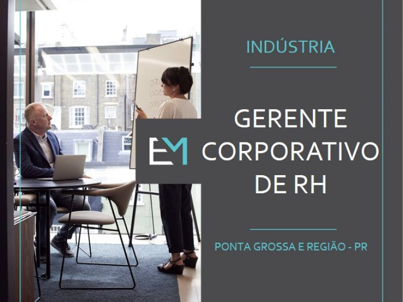 gerente corporativo de rh - industria - ponta grossa e regiao - evermonte
